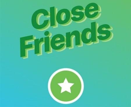 نحوه ساخت لیست کلوز فرند, کلوز فرند در اینستاگرام چیست, close friend چیست